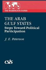 The Arab Gulf States: Steps Toward Political Participation (The Washin-ExLibrary