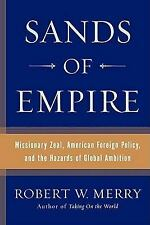 Sands of Empire : Missionary Zeal, American Foreign Policy, and the Hazards...