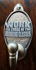 Trabajo es la maldición de la clave de las clases de beber Gancho/Perchero (exclusivo)