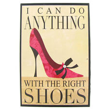 I Can Do Anything with the Right Shoes Metal Tin Sign Woman Cave Bedroom Office