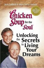 Chicken Soup for the Soul: Unlocking the Secrets to Living Your Dreams: Inspirat