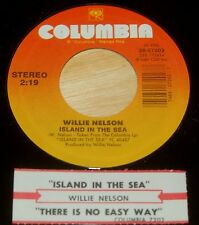 Willie Nelson  45 Island In The Sea / There is No Easy Way  w/ts