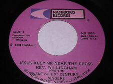Rev. Willingham: Jesus Keep Me Near The Cross / Prayer (I'll Go) 45 Black Gospel