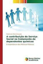 A Contribuicao Do Servico Social No Tratamento de Dependentes Quimicos by...