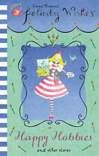 Felicity Wishes Happy Hobbies & Other Stories  Emma Thomson Book 9