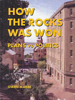 HOW THE ROCKS WAS WON - Plans vs Politics - by Owen Magee HB NEW
