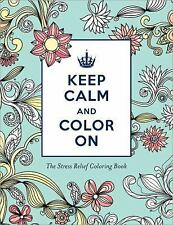 Keep Calm and Color On Stress Relief Coloring Adult Coloring Books