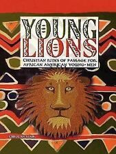 Young Lions: Christian Rites of Passage for African American Young Men-ExLibrary