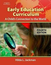 Early Education Curriculum: A Child's Connection to the World, Jackman, Hilda, A