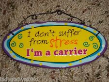 I don't suffer from stress I'm a carrier - ceramic sign-Ganz