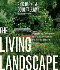 The Living Landscape : Designing for Beauty and Biodeversity in the Home...