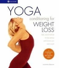 Yoga Conditioning for Weight Loss: Safe, Natural Methods to Help Achieve and Mai