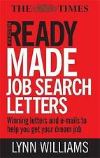Readymade Job Search Letters: Winning Letters and Emails to Help You Get Your Dr
