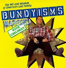 Bundyisms: the wit and wisdom of america's last family