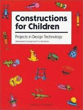 Constructions for Children: Projects in Design Technology, Connie Larson, Barbar