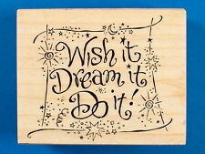 PSX F-2908 Wish It Dream It Do It! Rubber Stamp - Words Saying