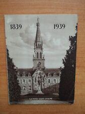 1839-1939 LA TOUR SAINT-JOSEPH UN SIECLE AU SERVICE DES PAUVRES VIEILLA