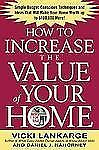 How to Increase the Value of Your Home: Simple, Budget-Conscious Techniques and