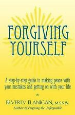 Forgiving Yourself: A Step-By-Step Guide to Making Peace With Your Mistakes and