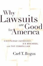 Critical America: Why Lawsuits Are Good for America : Disciplined Democracy,...