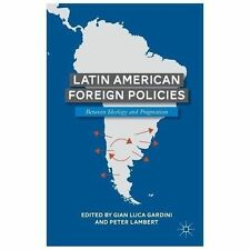 Latin American Foreign Policies : Between Ideology and Pragmatism (2013,...