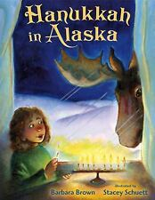 Hanukkah in Alaska by Barbara Brown (2013, Picture Book)