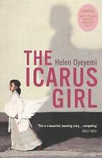 The Icarus Girl by Helen Oyeyemi (Paperback, 2006)