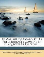 Le Mariage De Figaro: Ou La Folle Journée : Comédie En Cinq Actes