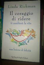 narrativa IL CORAGGIO DI RIDERE TI CAMBIERA' LA VITA LINDA RICHMAN SPERLING & KU