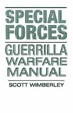 Special Forces Guerrilla Warfare Manual by Scott Wimberley (1997, Paperback)
