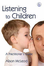Listening to Children: A Practitioner's Guide by Alison McLeod (Paperback, 2008)