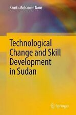 Technological Change and Skill Development in Sudan by Samia Mohamed Nour...