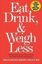 Eat, Drink, & Weigh Less: A Flexible and Delicious Way to Shrink Your Waist With