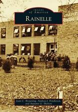 Images of America: Rainelle by Autumn G. Shelton, Andrea J. Pendleton and...