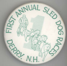 1980s DERRY NEW HAMPSHIRE First Sled Dog Race RACING Pinback PIN Button BADGE NH