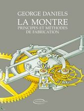 La Montre - Principes et Méthodes de fabrication