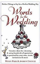 Words for the Wedding: Creative Ideas for Choosing and Using Hundreds of Quotati
