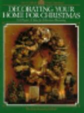Decorating Your Home for Christmas: 104 Projects & Ideas for Christmas Deocratin