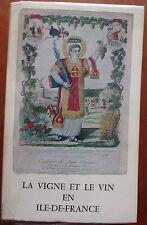 La vigne et le vin en Ile-de-France - Illustré, 1984