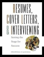 Resumes, Cover-Letters and Interviewing : Setting the Stage for Success by...