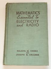 1943 - Mathematics Essential to Electricity and Radio - Cooke & Orleans HC - GVC