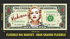MADONNA IMAN BILLETE 1 DOLLAR BILL MAGNET