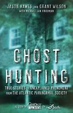 GHOST HUNTING JASON HAWES GRANT WILSON GHOST HUNTERS TAPS Book