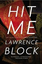 HIT ME by LAWRENCE BLOCK (2013, Hardcover) - A KELLER NOVEL