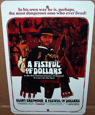 A Fistful of Dollars Movie Poster on a 8x12 Aluminum Sign Made in the USA
