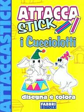 Attacca stick. i Cucciolotti - Album da colorare con adesivi - Fabbri Editori