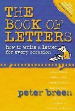 The Book of Letters : How to Write a Letter for Every Occasion by Peter Breen...