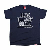 I Have Too Many Guitars Said No One Ever T Shirt slogan funny gift guitar rock