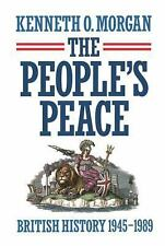 The People's Peace : British History, 1945-1989 by Kenneth O. Morgan. 1991, HC