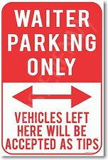 Waiter Parking Only Vehicles Left Here Will Be ...  - NEW Funny Humor POSTER